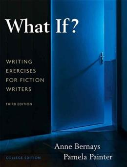 What If?  Writing Exercises for Fiction Writers (3rd Edition) 9780205616886