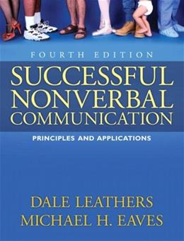 Successful Nonverbal Communication, by Leathers, 4th Edition 9780205617425