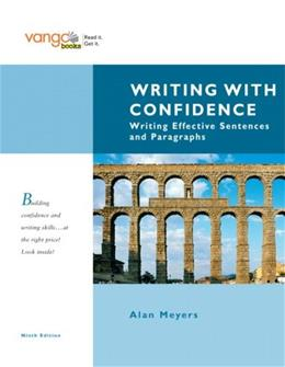 Writing with Confidence: Writing Effective Sentences and Paragraphs, by Meyers, 9th Edition 9780205617807