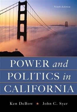 Power and Politics in California, by DeBow, 9th Edition 9780205622191
