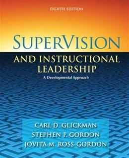 SuperVision and Instructional Leadership: A Developmental Approach, by Glickman, 8th Edition 9780205625031