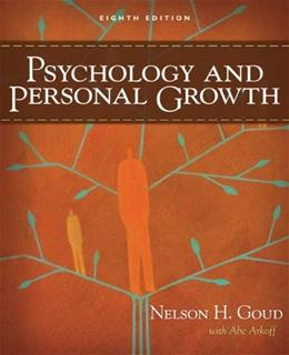 Psychology and Personal Growth, by Goud, 8th Edition 9780205626755
