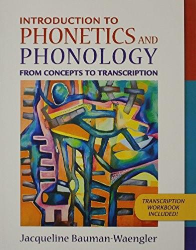 Introduction to Phonetics and Phonology: From Concepts to Transcription, by Bauman-Waengler BK w/DVD 9780205627158