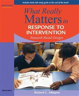 What Really Matters in Response to Intervention: Research Based Designs, by Allington 9780205627547