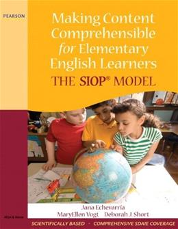 Making Content Comprehensible for Elementary English Learners: The SIOP Model, by Echevarria BK w/CD 9780205627561