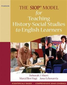 SIOP Model for Teaching History Social Studies to English Learners, by Short 9780205627615