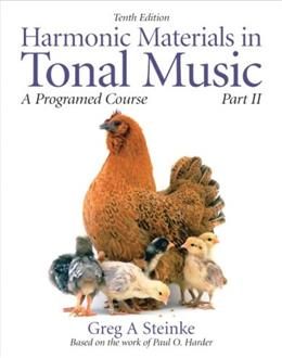 Harmonic Materials in Tonal Music: A Programmed Course, by Steinke, 10th Edition, Part 2 9780205629756