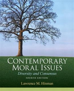 Contemporary Moral Issues: Diversity and Consensus 4 9780205633609