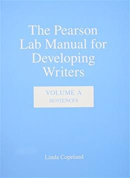Developing Writers, by Copeland, Lab Manual, Volume A: Sentences 9780205634095