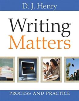 Writing Matters: Process and Practice, by Henry 9780205634194