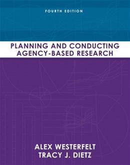 Planning and Conducting Agency Based Research, by Westerfelt, 4th Edition 9780205636853
