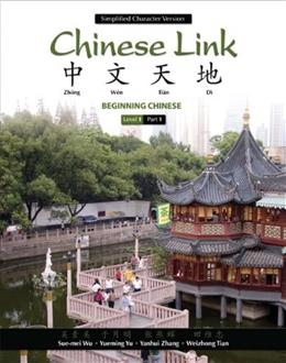 Chinese Link: Beginning Chinese, Simplified Character Version, Level 1/Part 1 (2nd Edition) 9780205637218