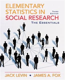 Elementary Statistics in Social Research: Essentials (3rd Edition) 9780205638000
