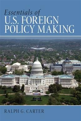 Essentials of U.S. Foreign Policy Making, by Carter 9780205644391