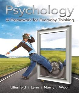 Psychology: A Framework for Everyday Thinking, by Lilienfeld 9780205650484
