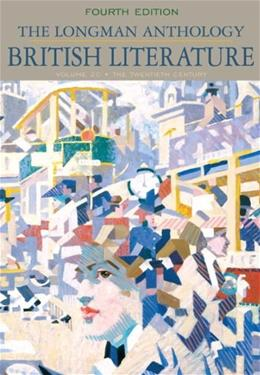 Longman Anthology of British Literature, by Damrosch, 4th Edition, Volume 2C: The 20th Century and Beyond 9780205655311