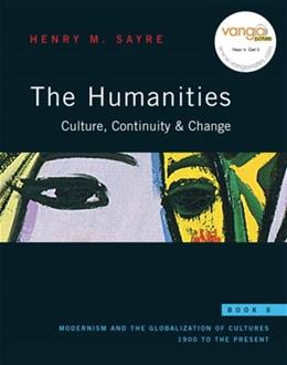 Humanities: Culture, Continuity, and Change, by Sayre, Book 6 PKG 9780205659838