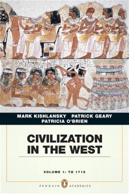 Civilization in the West, by Kishlansky, Brief Edition, Volume 1 9780205664726