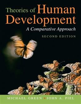 Theories of Human Development: A Comparative Approach, by Green, 2nd Edition 9780205665686