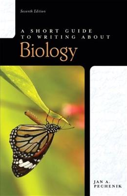 Short Guide to Writing About Biology, by Pechenik, 7th Edition 9780205667277