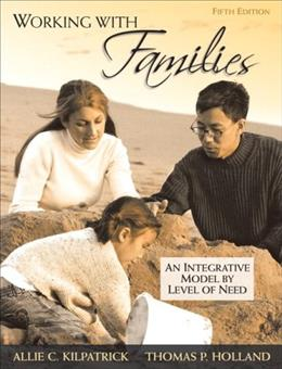 Working with Families: An Integrative Model by Level of Need (5th Edition) 9780205673926