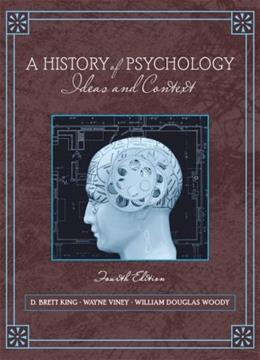 History of Psychology: Ideas and Context, by King, 4th Edition 4 PKG 9780205677702