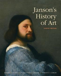 Jansons History of Art: The Western Tradition (8th Edition) 9780205685172