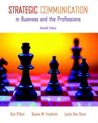 Strategic Communication in Business and the Professions (7th Edition) 9780205693115