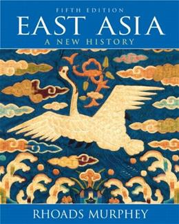 East Asia: A New History, by Murphey, 5th Edition 9780205695225