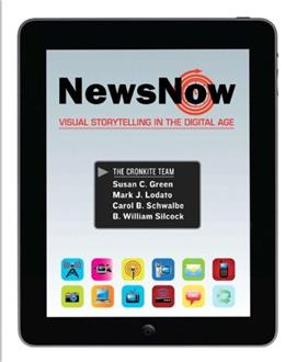 News Now: Visual Storytelling in the Digital Age, by Green 9780205695911