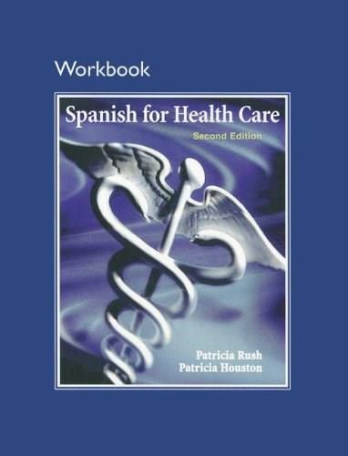 Spanish for Health Care, by Rush, 2nd Edition, Workbook 9780205696796