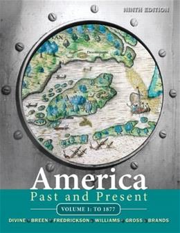 America Past and Present, Volume 1: To 1877 (9th Edition) 9780205699940