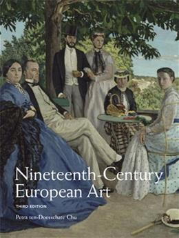 Nineteenth Century European Art (3rd Edition) 9780205707997