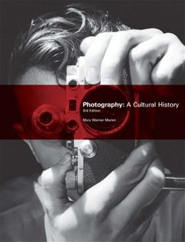 Photography: A Cultural History (3rd Edition) 9780205708000