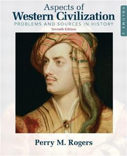 Aspects of Western Civilization: Problems and Sources in History, by Rogers, 7th Edition, Volume 2 9780205708321