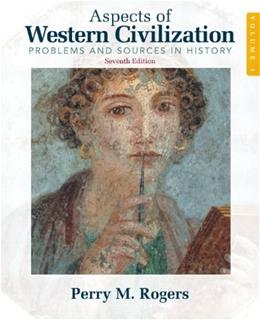 Aspects of Western Civilization: Problems and Sources in History, by Rogers, 7th Edition, Volume 1 9780205708338
