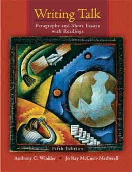 Writing Talk: Paragraphs and Short Essays with Readings, by Winkler, 5th Edition 5 PKG 9780205708697