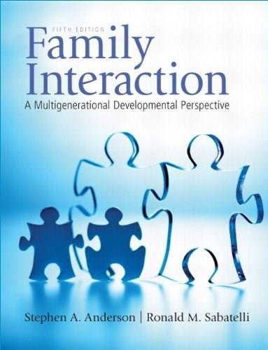 Family Interaction: A Multigenerational Developmental Perspective (5th Edition) 9780205710836