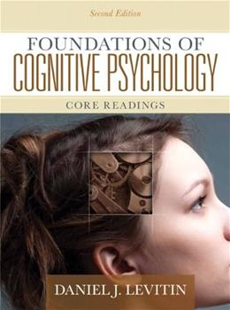 Foundations of Cognitive Psychology: Core Readings, by Levitin, 2nd Edition 9780205711475
