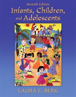 Infants, Children, and Adolescents, by Berk, 7th Edition 9780205718160