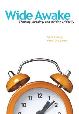 Wide Awake: Thinking, Reading, and Writing Critically, by Hosey 9780205724406