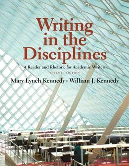 Writing in the Disciplines: A Reader and Rhetoric Academic for Writers (7th Edition) 9780205726622