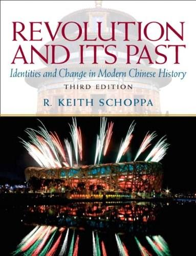 Revolution and Its Past: Identities and Change in Modern Chinese History (Mysearchlab Series for History) 3 9780205726912