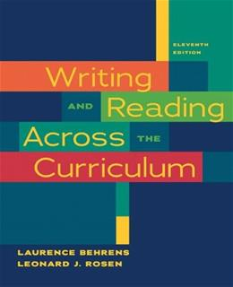 Writing and Reading Across the Curriculum, by Behrens, 11th Edition 9780205727650