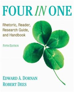 Four In One: Rhetoric, Reader, Research Guide, and Handbook, by Dornan, 5th Edition 9780205731220
