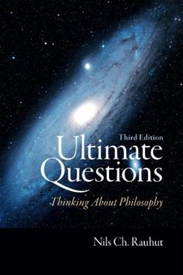 Ultimate Questions: Thinking about Philosophy (3rd Edition) 9780205731978
