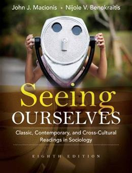 Seeing Ourselves: Classic, Contemporary, and Cross-Cultural Readings in Sociology (8th Edition) 9780205733163