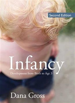 Infancy: Development From Birth to Age 3 (2nd Edition) 9780205734191