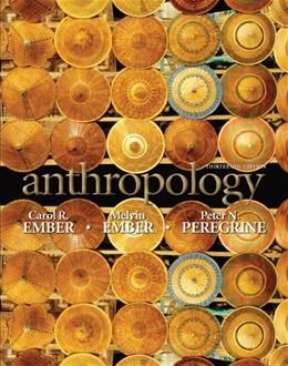 Anthropology, by Ember, 13th Edition 9780205738823