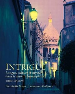 Intrigue: Langue, Culture et Mystère Dans le Monde Francophone, by Blood, 3rd Edition 9780205741328